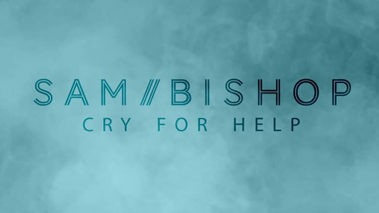 Sam Bishop's New Single; Cry For Help