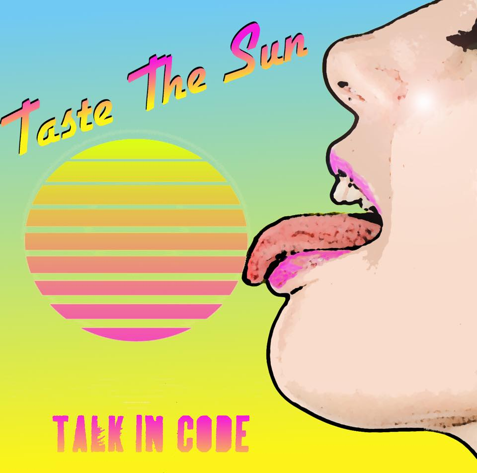 Talk in Code Taste the Sun