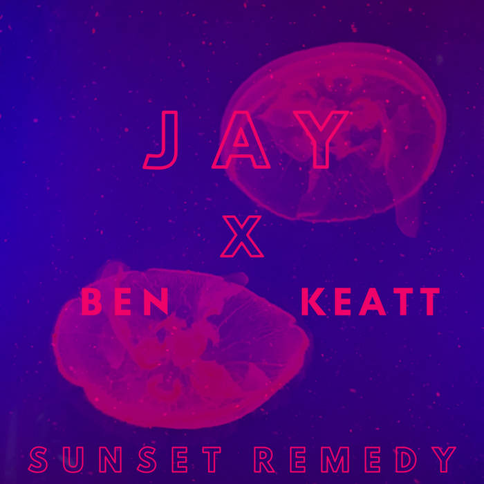 Sunset Remedy with JAY