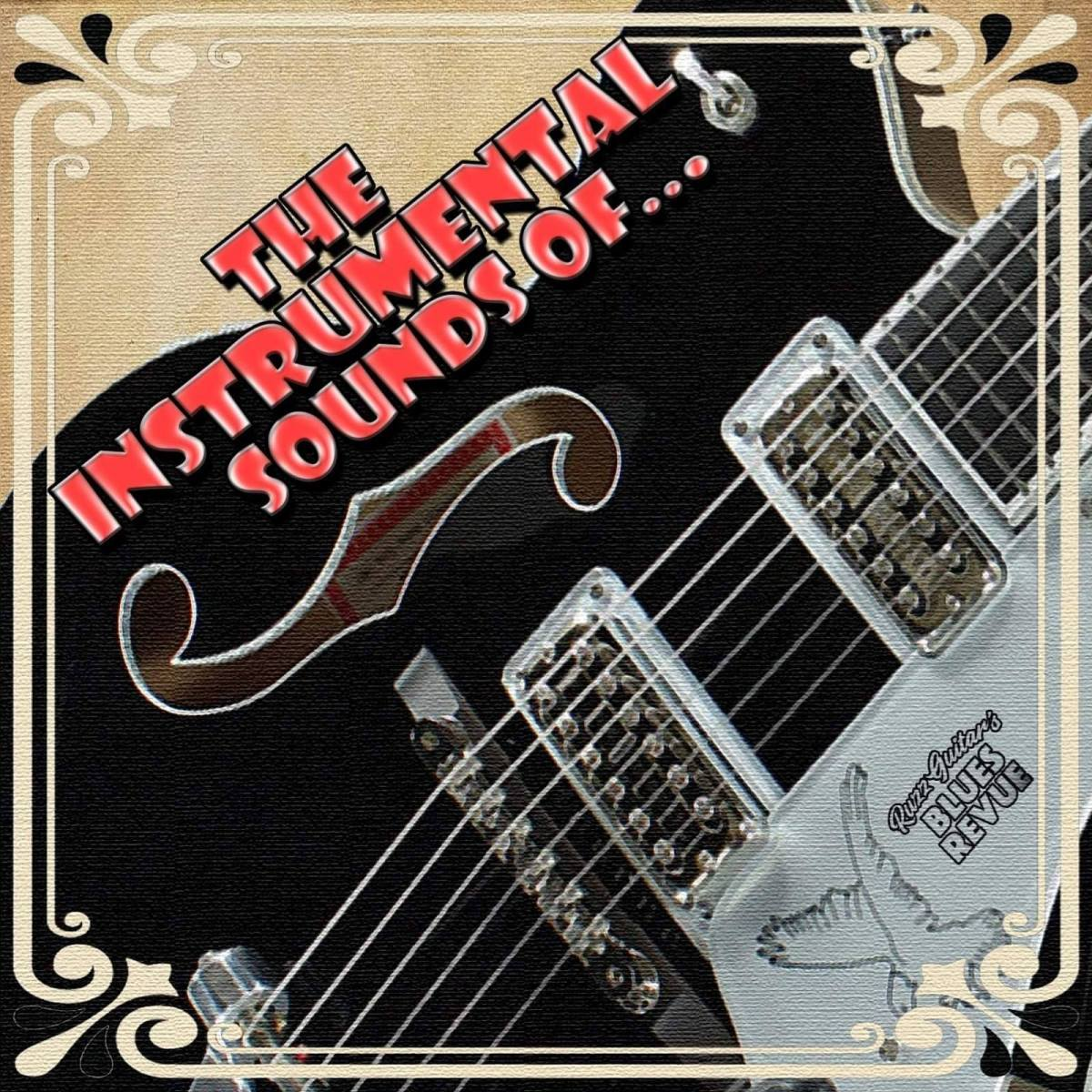 The Instrumental Sounds Of Ruzz Guitar's Blues Revue, While WashingUp!