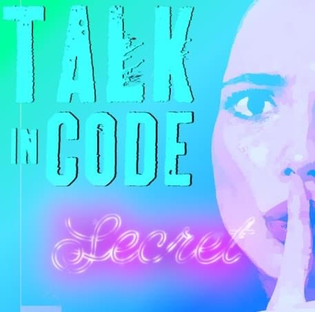 Talk in Code's Secret