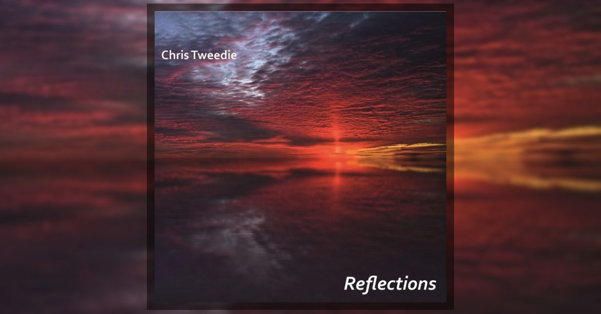 Chris Tweedie's Reflections