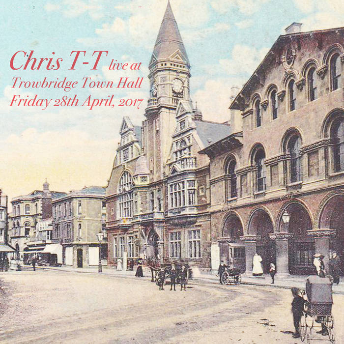 Chris TT Live at Trowbridge Town Hall 2017