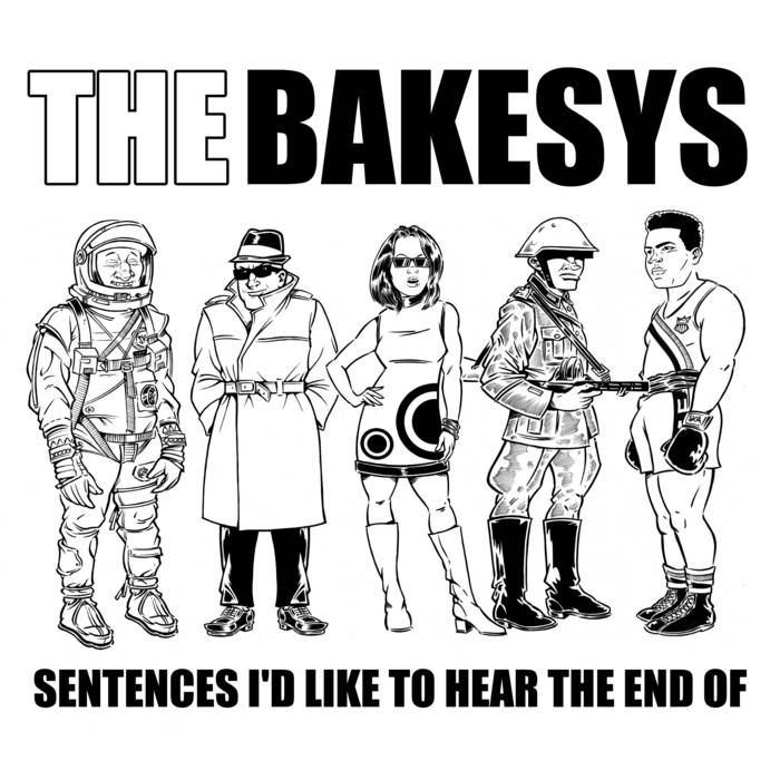 Sentences I'd Like to Hear the End of, with theBakesys