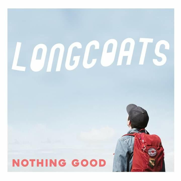 Nothing Good, Longcoats; Idisagree!