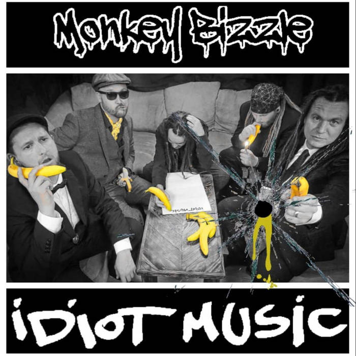 Idiot Music, is the Monkey'sBizzle